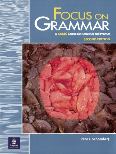 Focus on Grammar, A BASIC Course for Reference and Practice, Second Edition