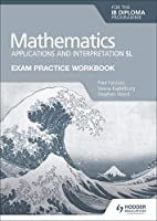 Exam Practice Workbook for Mathematics for the IB Diploma: Applications and interpretation SL Boost eBook