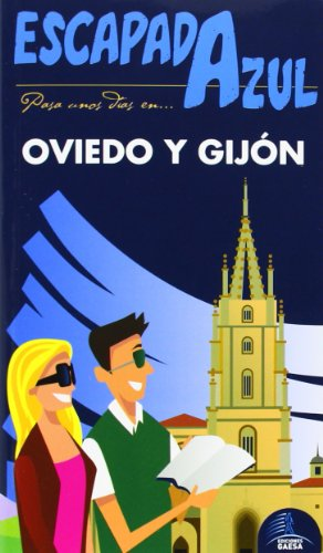 Oviedo y Gijón Escapada Azul (Escapada Azul (gaesa))