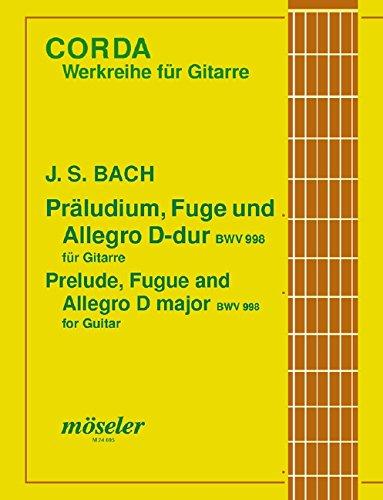 Präludium mit Fuge und Allegro D-Dur (orig. Es-Dur): BWV 998. Gitarre.