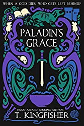 Paladin's Grace by T. Kingfisher book cover