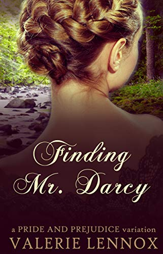 Finding Mr. Darcy: a Pride and Prejudice variation by [Valerie Lennox]