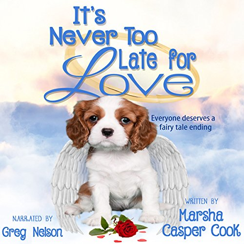 It's Never Too Late for Love audiobook cover art
