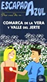 Escapada Azul Comarca de la Vera y Valle del Jerte (Escapada Azul (gaesa))