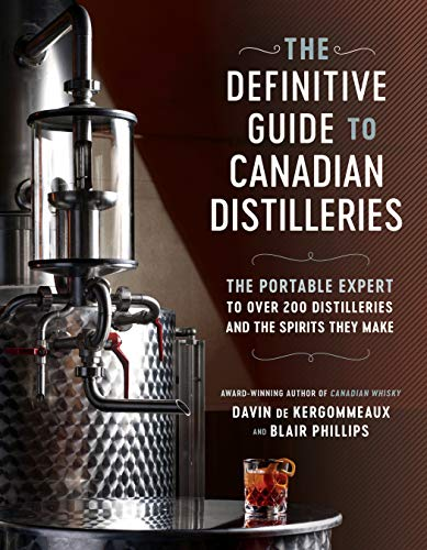 The Definitive Guide to Canadian Distilleries: The Portable Expert to Over 200 Distilleries and the Spirits they Make (From Absinthe to Whisky, and Everything in Between) (English Edition)