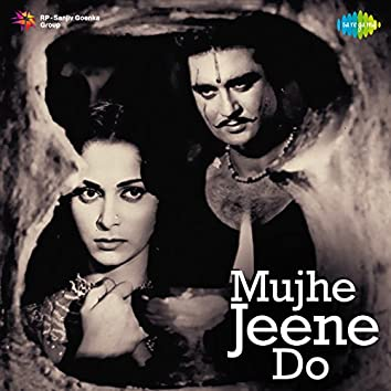 Mujhe Jeene Do (Original Motion Picture Soundtrack)