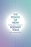 The Power of Now: A Guide to Spiritual Enlightenment (20th Anniversary Edition) - Eckhart Tolle