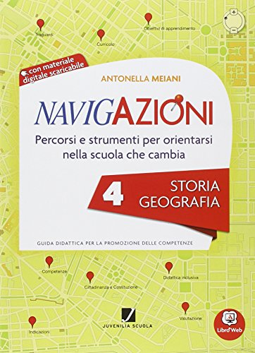 Navigazioni. Storia geografia. Con espansione online. Per la 4ª classe elementare. Con CD-ROM