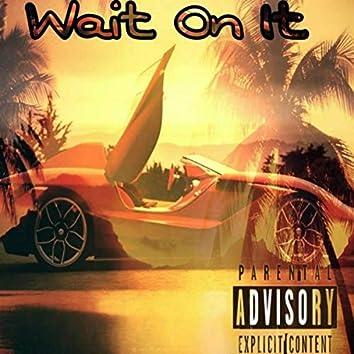 Wait On It