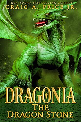 Dragonia: Dragon Stone: An Epic Fantasy Dragon Novel (Dragonia Empire Book 3)