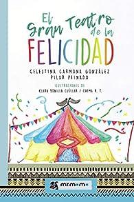 El Gran Teatro de la Felicidad par Celestina Carmona González