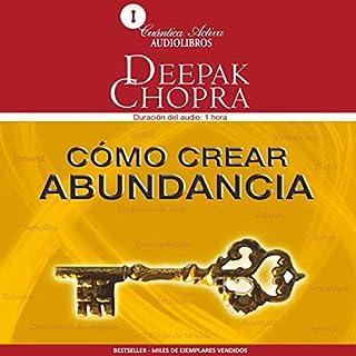 Cómo Crear Abundancia [Creating Affluence]                   By:                                                                                                                                 Deepak Chopra                               Narrated by:                                                                                                                                 Emilio Ebergenyi Matos                      Length: 56 mins     65 ratings     Overall 4.4