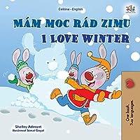 I Love Winter (Czech English Bilingual Book for Kids) (Czech English Bilingual Collection)