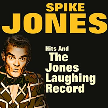 Spike Jones Hits and the Jones Laughing Record (Original Artist Original Songs)