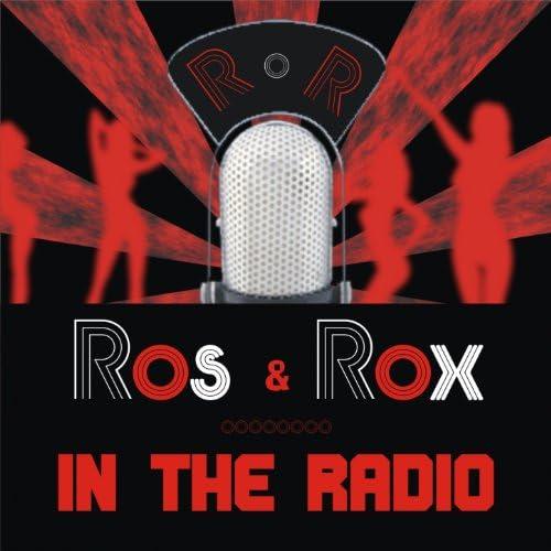 Ros & Rox