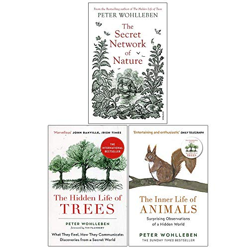 Price comparison product image Peter Wohlleben Collection 3 Books Set (The Secret Network of Nature,  The Hidden Life of Trees,  The Inner Life of Animals)