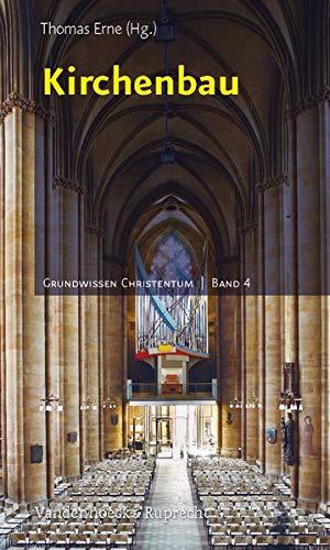 Kirchenbau (Grundwissen Christentum, Band 4)