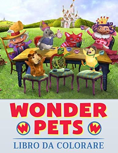 Wonder Pets Libro da colorare: Libro da colorare per bambini dai 3-8 anni