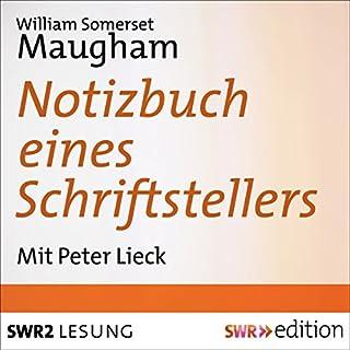 Notizbuch eines Schriftstellers                   Autor:                                                                                                                                 William Somerset Maugham                               Sprecher:                                                                                                                                 Peter Lieck                      Spieldauer: 3 Std. und 25 Min.     2 Bewertungen     Gesamt 5,0