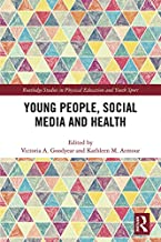 Young People, Social Media and Health (Routledge Studies in Physical Education and Youth Sport)