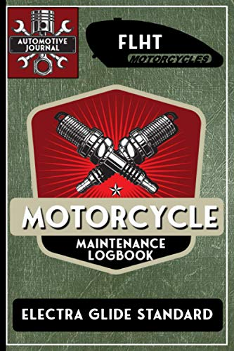 FLHT Electra Glide Standard, Motorcycle Maintenance Logbook: Harley Davidson Models, Vtwin - Biker Gear, Chopper, Maintenance Service and Repair ......