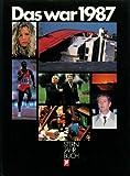 Das war 1987. Stern- Jahrbuch (Stern-Bücher)