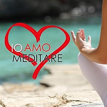 Io Amo Meditare - Suoni Rilassanti e Ambientazioni Sonore per Dormire e Rilassarti