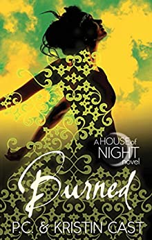 Burned: Number 7 in series (House of Night) by [P.C. Cast, Kristin Cast]