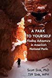 A Park to Yourself: Finding Adventure in America's National Parks