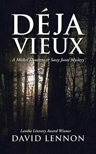DÉJA VIEUX: A Michel Doucette & Sassy Jones Mystery (The Michel Doucette-Sassy Jones New Orleans Mysteries Book 7)