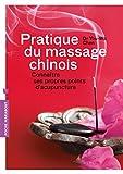 Pratique du massage chinois - Connaître ses propres points d'acupuncture - Marabout - 10/04/2013