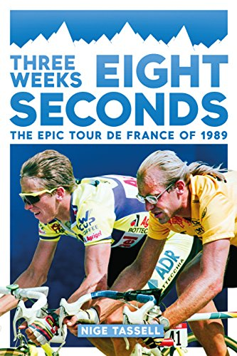 Three Weeks, Eight Seconds: The Epic Tour de France of 1989 (English Edition)