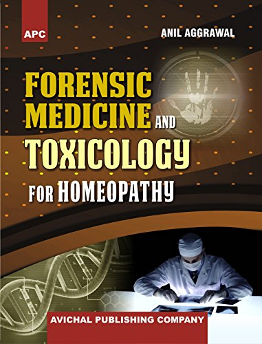 Forensic Medicine And Toxicology For Homeopathy Kindle Edition By Aggrawal Anil Professional Technical Kindle Ebooks Amazon Com