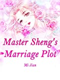 Master Sheng's Marriage Plot: Volume 6 (English Edition)