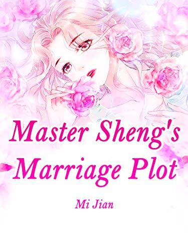 Master Sheng's Marriage Plot: Volume 6 (English Edition