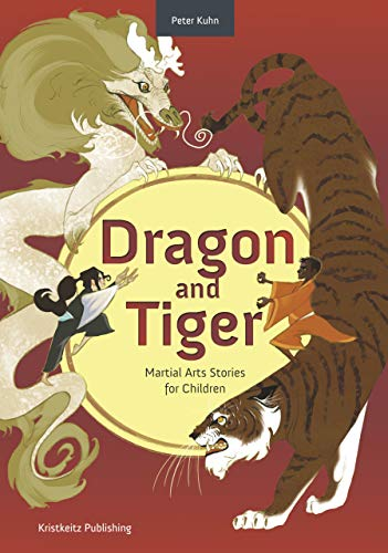 Dragon and Tiger: Martial Arts Stories for Children (English Edition)