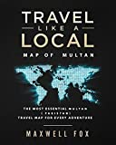 Travel Like a Local - Map of Multan: The Most Essential Multan (Pakistan) Travel Map for Every Adventure [Idioma Inglés]