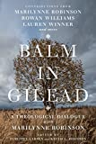 Robinson, M: Balm in Gilead: A Theological Dialogue with Marilynne Robinson (Wheaton Theology Conference) - Timothy Larsen