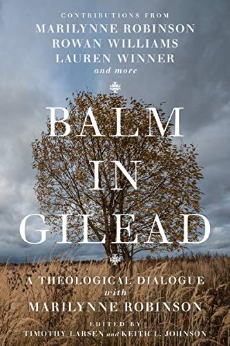 Robinson, M: Balm in Gilead (Wheaton Theology Conference Series)