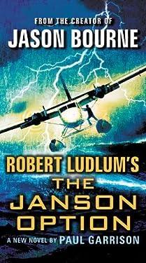 Robert Ludlum's (TM) The Janson Option (Janson series) by Paul Garrison (2014-09-30)