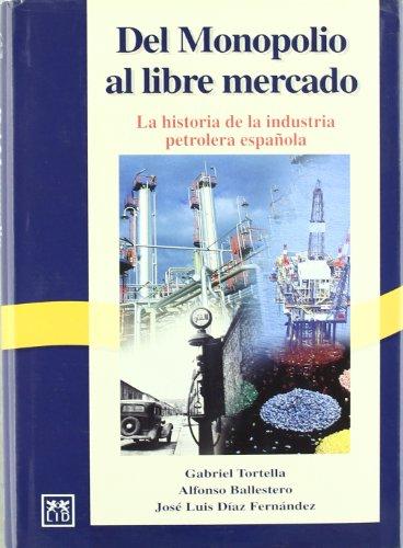 Del Monopolio Al Libre Mercado (Historia Empresarial)