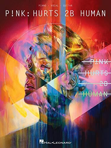 Pink - Hurts 2b Human Songbook (English Edition)
