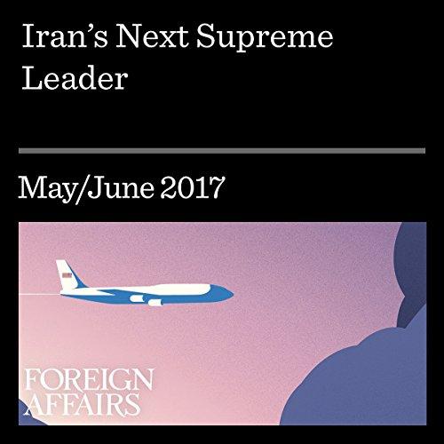 Iran's Next Supreme Leader cover art