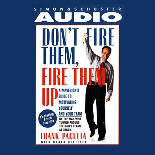 Don't Fire Them, Fire them Up audiobook cover art