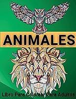 Animales Libro Para Colorear Para Adultos: Hermosos diseños de animales - 70 Diseños únicos para aliviar el estrés