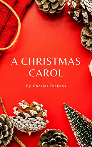 A CHRISTMAS CAROL IN PROSE BEING: A Ghost Story of Christmas (English Edition)