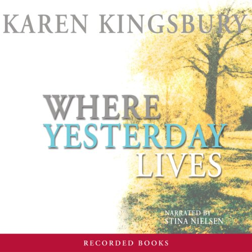 Where Yesterday Lives audiobook cover art