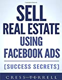Sell Real Estate Using Facebook Ads [Success Secrets]
