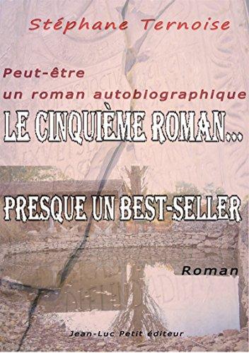 Couverture du livre Le cinquième roman...: Presque un best-seller