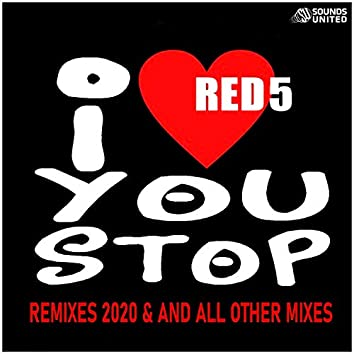 I Love You Stop (Remixes 2020 & All Other Mixes)